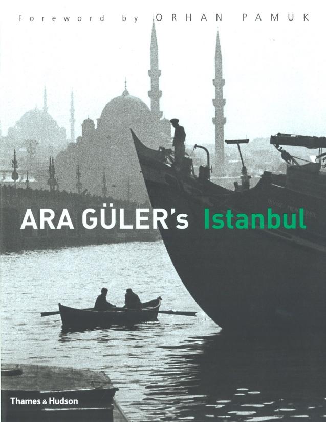 Ara Güler's Istanbul, com prefácio de Orhan Pamuk, o escritor turco que ganhou o Prémio Nobel da Literatura em 2006