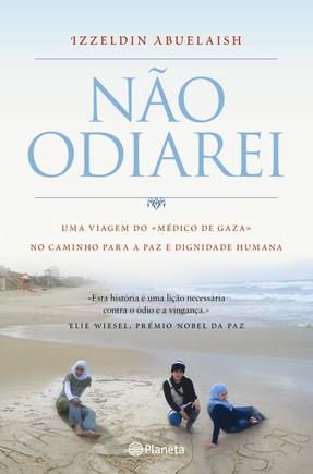 """A versão portuguesa de I Shall Not Hate. Na entrevista à """"Além-Mar"""", Izzeldin Abuelaish queixou-se de a Editora Planeta não ter promovido devidamente o livro."""