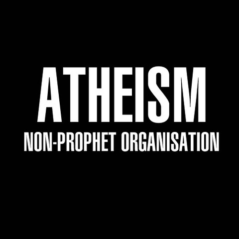 """Atheism is a non-prophet organization"" Quoting George Carlin"